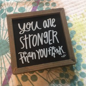 """you are stronger than you think"" sign"
